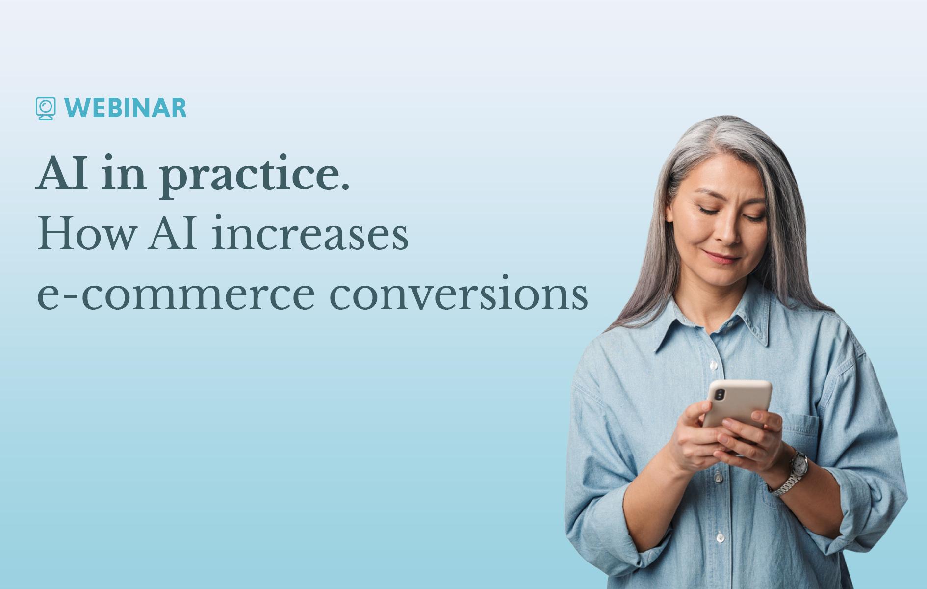 How AI increases e-commerce conversions